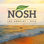 Complete Video Coverage of Project NOSH L.A. is Now Available