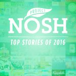 The 10 most-read Project NOSH stories of 2016
