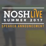 NOSH Live Summer 2017 NYC: The Power of Focus for Growing Food Brands