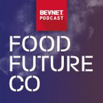 Listen: Going Next Level With FoodFutureCo