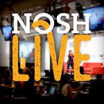NOSH Live 2018 Extended Super Early Registration Ends TODAY
