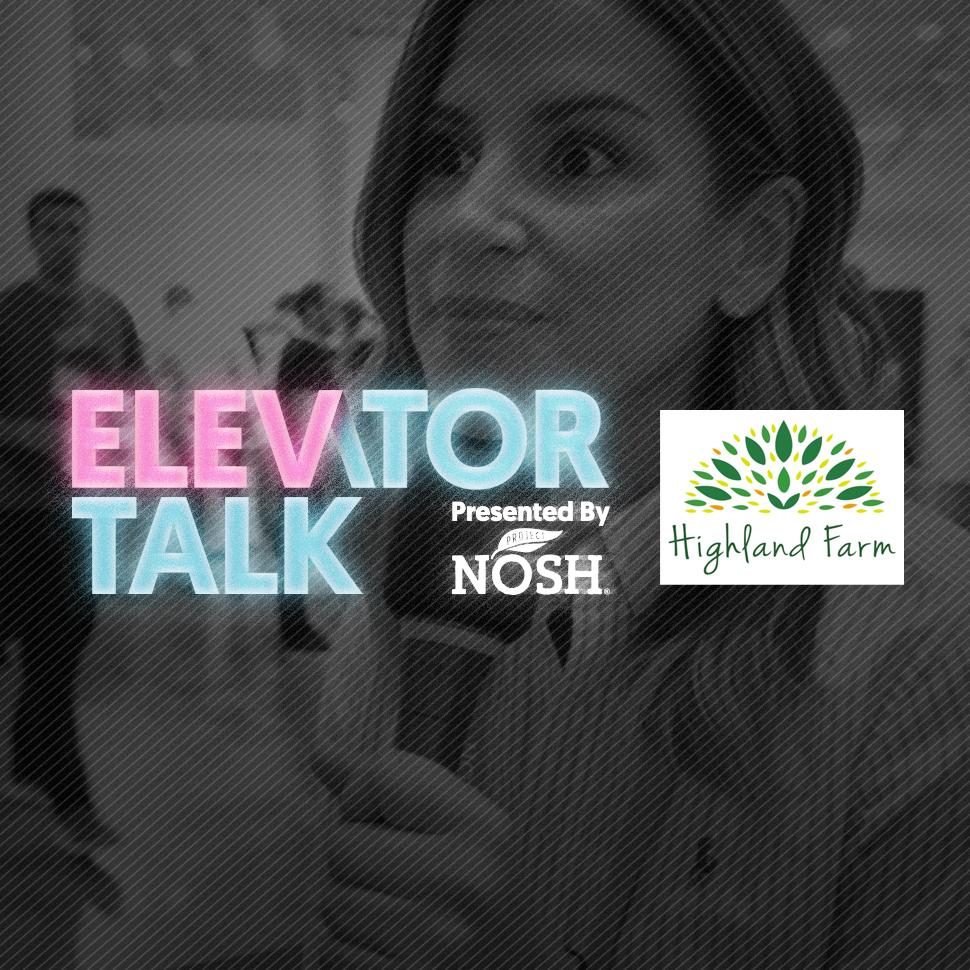 PN-Elevator-Talk_Highland-Farm_970