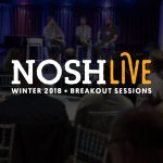 NOSH Live Breakouts: Influencers; Boards; Marketing Spend; Prep for Tough Times