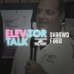 Elevator Talk: Shrewd Food Creates a High Protein Alternative to Classic Snacks