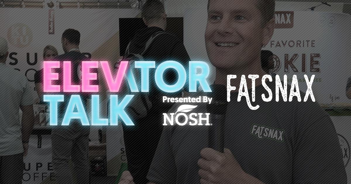 NOSH_Elevator-Talk_Fat-Snax_Twitter-Image