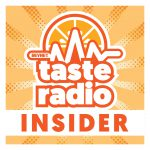 Taste Radio Insider: New Podcasts Every Friday; Rate Us on iTunes!