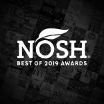 NOSH's Best of 2019 Awards Announced