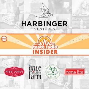 Taste Radio Insider Ep. 64: The 'Trifecta' This Investor Looks For In Growing Brands