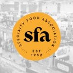 Specialty Food Association Cuts Costs After Summer Fancy Food Show Cancellation
