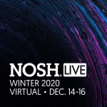 NOSH Live is Back for Day 2! Access the Virtual Venue.