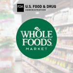 """FDA Sends Warning Letter to Whole Foods for """"Repeated Recalls"""""""