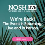 Our Live Events Are Back! Next NOSH LIVE is coming Dec. 2 & 3