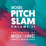 NOSH Live Pitch Slam 11: Put Your Brand in the Spotlight