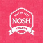 NOSH Best Of Awards: Submit Your Nominations